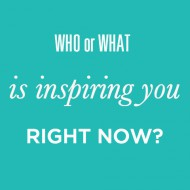 live in the grey: who or what is inspiring you right now?